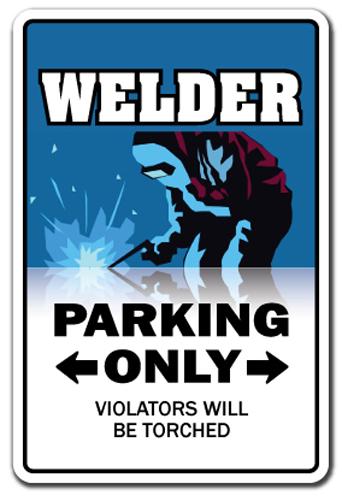 Welder Novelty Sign Parking Signs Welders Torch Mask