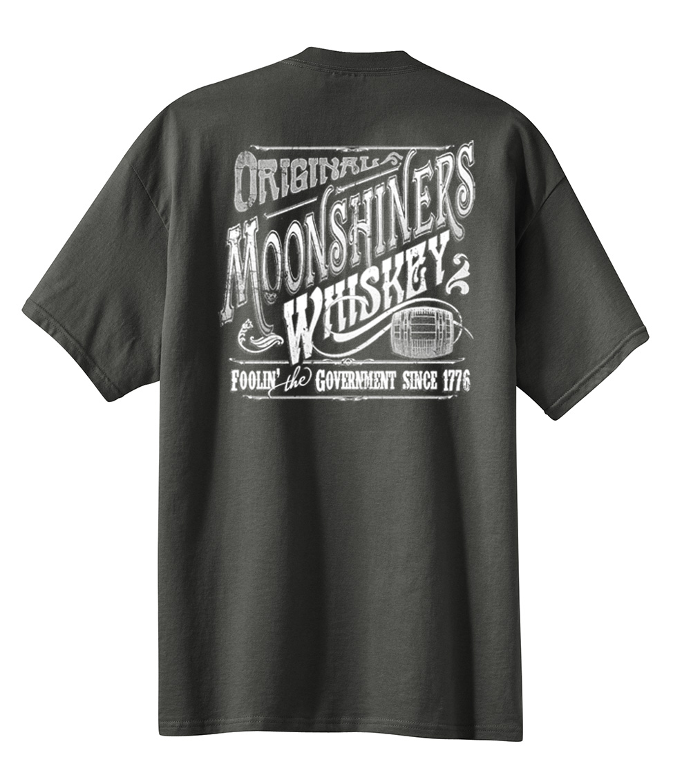 1b56670dd Original Moonshiners Whiskey Foolin' The Government Since 1776 T-shirt - Trenz  Shirt Company