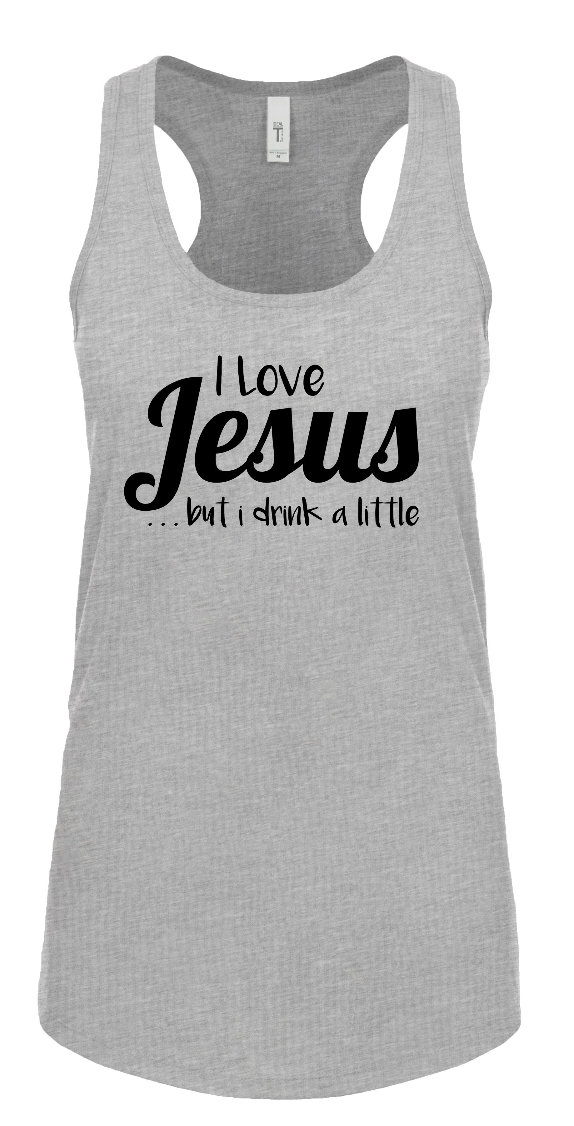 I Love Jesus But I Cuss a Little Tank Top Womens Tri-Blend Racerback Tank.