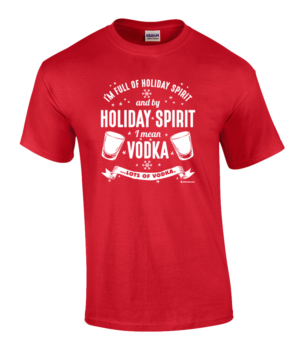 62acd25d1 Funny Full Of Holiday Spirit Called Vodka Ugly Christmas T-shirt - Trenz  Shirt Company