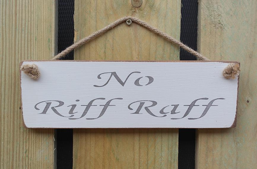 Shabby chic wooden sign No Riff Raff