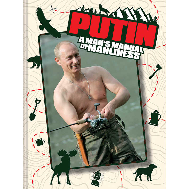 Putin A Mans Manual Of Manliness